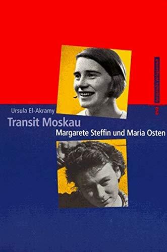 Transit Moskau: Margarete Steffin und Maria Osten - Ursula, El-Akramy