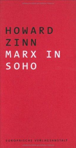 Marx in Soho. Dramolett für eine Stimme. (3434504842) by Zinn, Howard