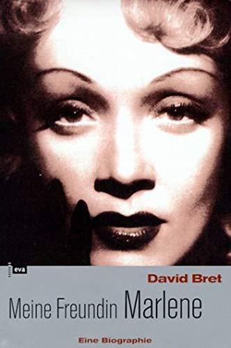 Meine Freundin Marlene Dietrich: Biographie - Bret, David