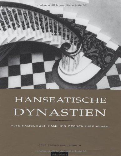 9783434525899: Hanseatische Dynastien. Alte Hamburger Familien öffnen ihre Alben.