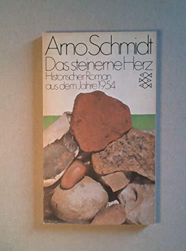 Das steinerne Herz: Historischer Roman aus dem: Schmidt, Arno