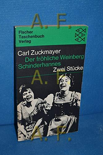Der frohliche Weinberg Schinderhannes: Carl Zuckmayer