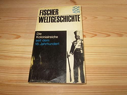 Fischer Weltgeschichte Bd. 29: Die Kolonialreiche seit dem 18. Jahrhundert: n/a