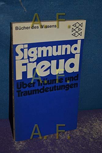 Über Träume und Traumdeutungen. Fischer-Bücherei ; 6073: Freud, Sigmund:
