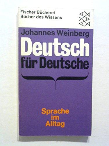 Deutsch fur Deutsche: Sprache im Alltag.: Weinberg, Johannes