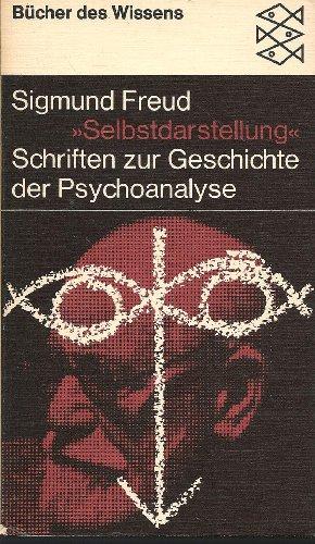 Selbstdarstellung. Schriften zur Geschichte der Psychoanalyse (Bücher: Freud, Sigmund: