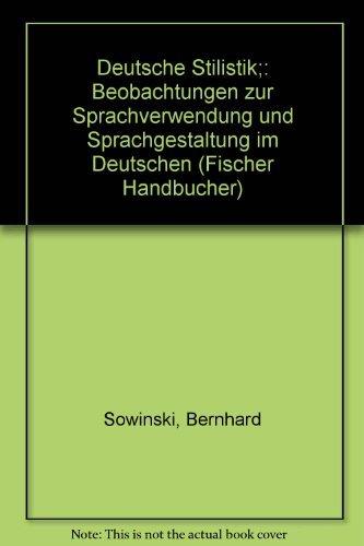 9783436014971: Deutsche Stilistik;: Beobachtungen zur Sprachverwendung und Sprachgestaltung im Deutschen (Fischer Handbücher) (German Edition)