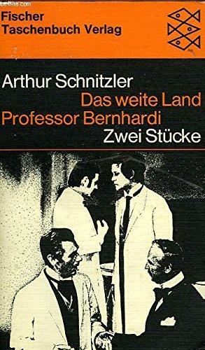 Das weite Land/Professor Bernhardi: Zwei stücke: SCHNITZLER Arthur