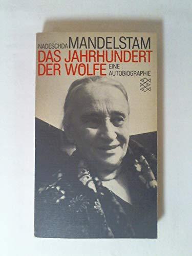 Das Jahrhundert der Wölfe - Eine Autobiographie - Mandelstam, Nadeschda