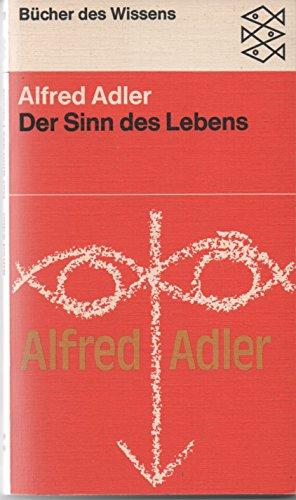 Der Sinn des Lebens: Alfred, Adler,: