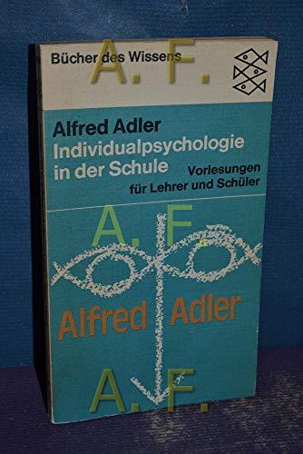 Individualpsychologie in der Schule. Vorlesungen für Lehrer: Adler, Alfred