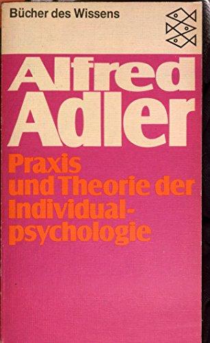 Praxis und Theorie der Individualpsychologie: Alfred, Adler,: