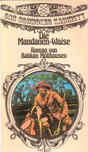 Die Mandanen-Waise - bk1796: Balduin Möllhausen