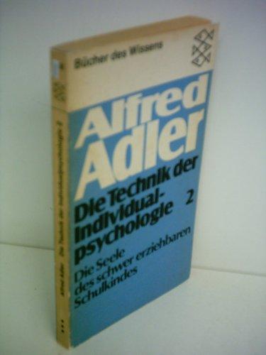 Alfred Adler: Die Technik der Individualpsychologie 2: Adler, Alfred: