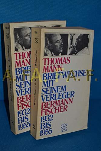 Briefwechsel mit seinem Verleger Gottfried Bermann Fischer.: Mann Thomas