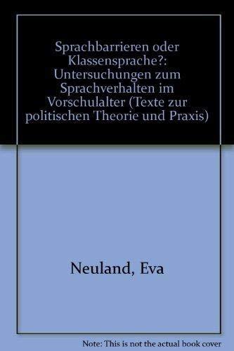 9783436020729: Sprachbarrieren oder Klassensprache?: Untersuchungen zum Sprachverhalten im Vorschulalter (Texte zur politischen Theorie und Praxis)