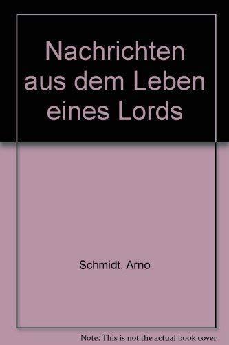 Nachrichten aus dem Leben eines Lords: [6: Schmidt, Arno