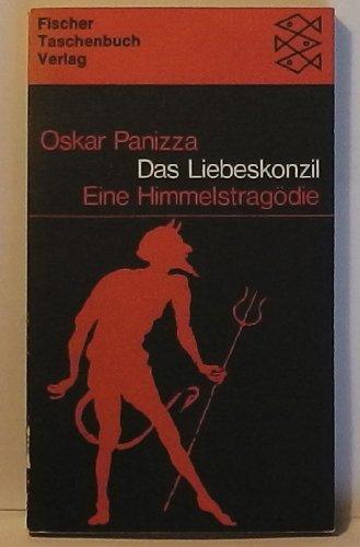 Das Liebeskonzil: Eine Himmelstragödie in fünf Aufzügen: Panizza, Oskar: