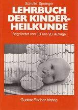 Lehrbuch der Kinderheilkunde. Erkrankungen im Kindes- und