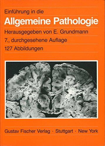 Einführung in die allgemeine Pathologie und in: Grundmann, Ekkehard und