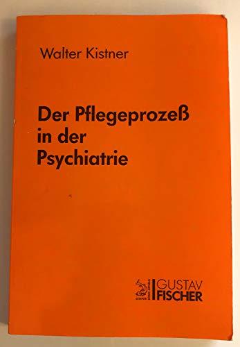 9783437006647: Der Pflegeprozess in der Psychiatrie. Beziehungsgestaltung und Problemlösung in der psychiatrischen Pflege
