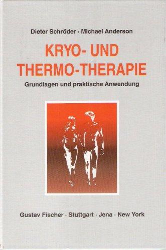 9783437007569: Kryo- und Thermotherapie. Grundlagen und praktische Anwendung