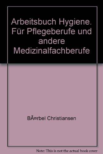 9783437008214: Arbeitsbuch Hygiene. Für Pflegeberufe und andere Medizinalfachberufe