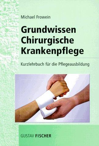 9783437008658: Grundwissen Chirurgische Krankenpflege