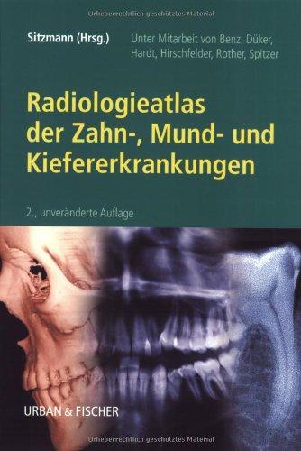 Radiologieatlas der Zahn-, Mund- und Kiefererkrankungen von: Daniel Jödemann (Redakteur),