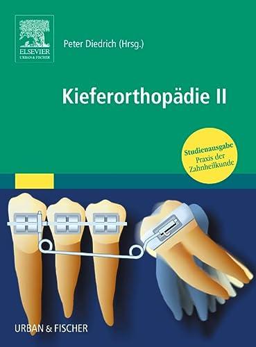 Praxis der Zahnheilkunde. Kieferorthopädie 2: Peter Diedrich