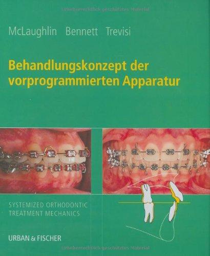 Behandlungskonzept der vorprogrammierten Apparatur: Systematisierte Straight-Wire-Technik Gebundene: Richard P. McLaughlin