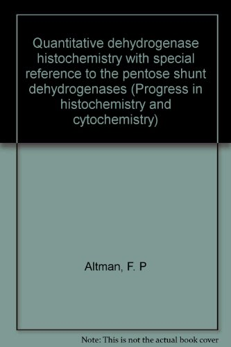 Quantitative dehydrogenase histochemistry with special reference to the pentose shunt ...