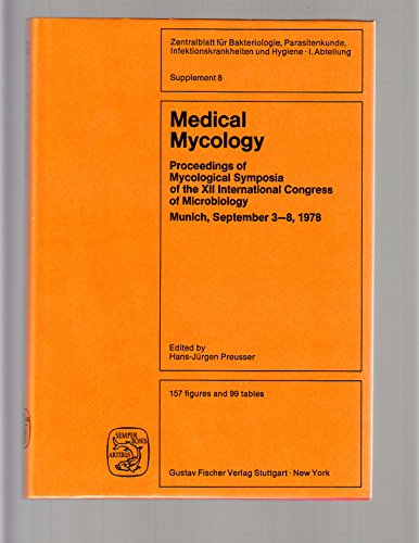 Medical Mycology Proceedings of Mycological Symposia of: Hans-Juergen Preusser