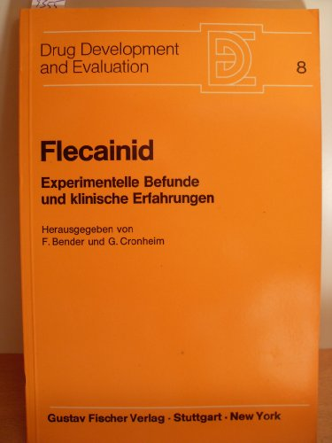 9783437108020: Flecainid: Experimentelle Befunde und klinische Erfahrungen: Flecainid-Symposium in Mainz am 9. Januar 1982 (Drug development and evaluation)