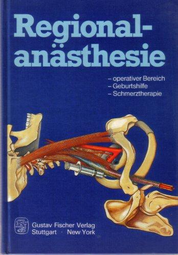 9783437109492: Regionalanästhesie. Operativer Bereich - Geburtshilfe - Schmerztheraphie
