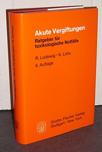 9783437111464: Akute Vergiftungen. Ratgeber für toxikologische Notfälle