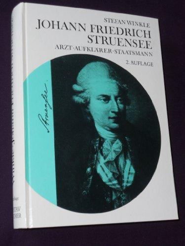9783437112621: Johann Friedrich Struensee. Arzt, Aufkl�rer und Staatsmann. Beitrag zur Kultur-, Medizin- und Seuchengeschichte der Aufkl�rungszeit.