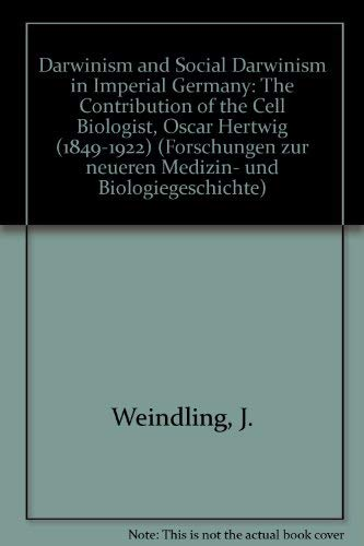 Darwinism and Social Darwinism in Imperial Germany: The Contribution of the Cell Biologist, Oscar ...