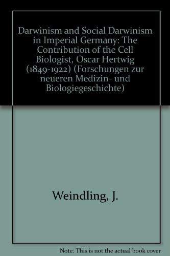 9783437113055: Darwinism and Social Darwinism in Imperial Germany: The Contribution of the Cell Biologist, Oscar Hertwig (1849-1922) (Forschungen zur neueren Medizin- und Biologiegeschichte)
