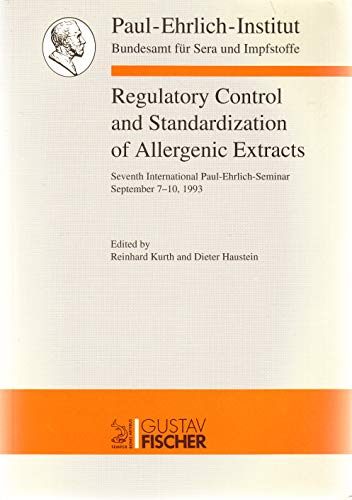 9783437116223: Regulatory Control and Standardization of Allergenic Extracts: Seventh International Paul-Ehrlich-Seminar, September 7-10, 1993, Langen