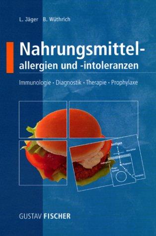 9783437213601: Nahrungsmittelallergien und -intoleranzen. Immunologie, Diagnostik, Therapie, Prophylaxe