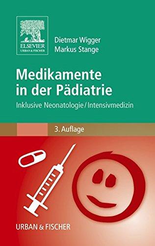 9783437214523: Medikamente in der Pädiatrie: Inklusive Neonatologie / Intensivmedizin
