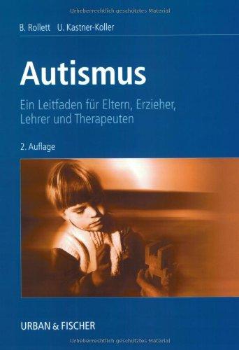 9783437214806: Autismus: Ein Leitfaden für Eltern, Erzieher, Lehrer und Therapeuten