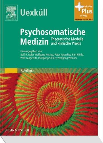 9783437218323: Uexküll, Psychosomatische Medizin: Theoretische Modelle und klinische Praxis - mit Zugang zum Elsevier-Portal