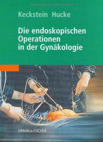 9783437218804: Die endoskopischen Operationen in der Gynäkologie