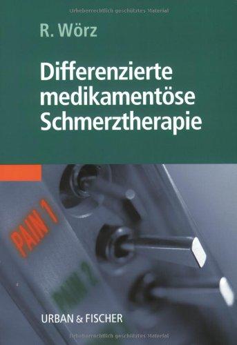 9783437222405: Roland Wörz|: Differenzierte medikamentöse Schmerztherapie . 9783437222405 ...