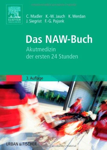 Das NAW-Buch: Akutmedizin der ersten 24 Stunden.: Madler, Christian, Karl-Walter