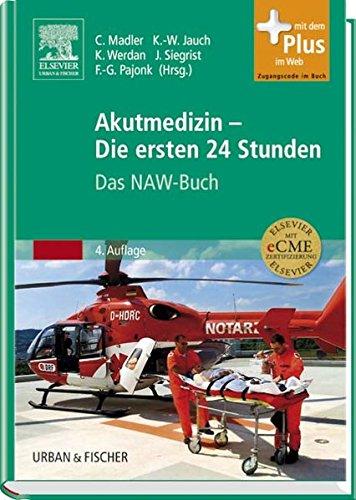 Akutmedizin - Die ersten 24 Stunden: Das: Christian Madler Karl-Walter