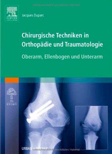 9783437225369: Chirurgische Techniken in Orthopädie und Traumatologie 8 Bände: Chirurgische Techniken in Orthopädie und Traumatologie: Oberarm, Ellenbogen und Unterarm