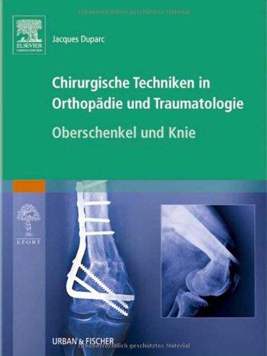 Chirurgische Techniken in Orthopädie und Traumatologie -: Jacques Duparc Paul